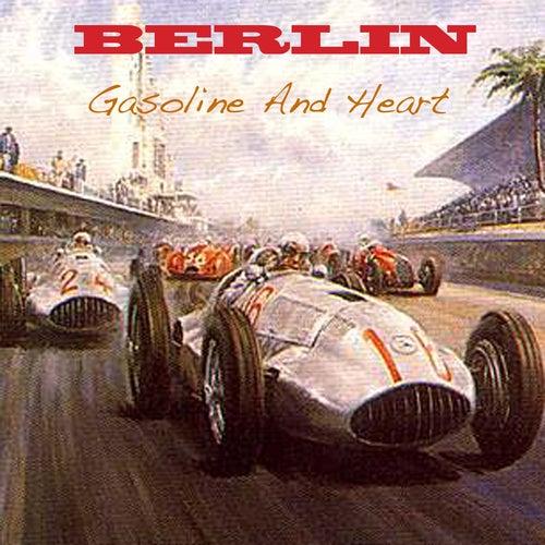 Gasoline & Heart von Berlin