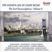 The Golden Age of Light Music: The Lost Transcriptions, Vol. 4 by Various Artists