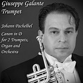Johann Pachelbel: Canon in D Major for 2 Trumpets, Organ and Orchestra by Giuseppe Galante