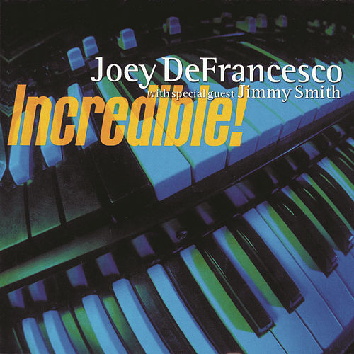 Incredible by Joey DeFrancesco