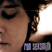 Other Songs by Ron Sexsmith