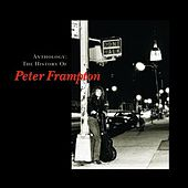 Anthology: The History Of Peter Frampton by Peter Frampton