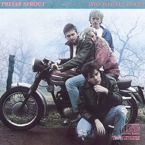 Two Wheels Good by Prefab Sprout