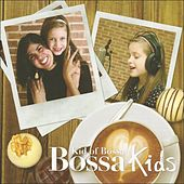 Bossa Kids: Kid of Bossa (Christmas Special Edition) by Various Artists