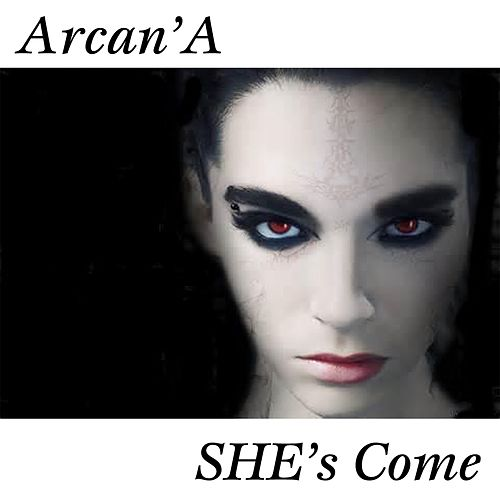 She's Come by Arcana