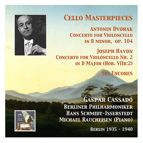 Cello Masterpieces: Gaspar Cassadó (Berlin 1935 - 1940) by Gaspar Cassado