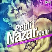 Pehli Nazar Mein (The Love Song Collection) by Various Artists