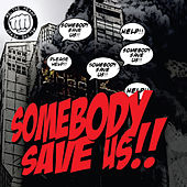 Somebody Save Us! by the Hero? Me