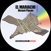 Distant Places by El Mariachi