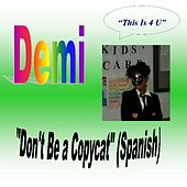 Don't Be a Copycat (Spanish) by Demi