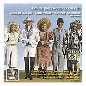 Vintage Hollywood Classics, Vol. 3: Annie Get Your Gun - Easter Parade - The Pirate - Show Boat & Others (Original Stars, Original Soundtracks) by Various Artists