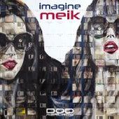 Imagine by Meik