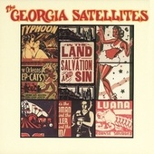 In The Land Of Salvation And Sin by Georgia Satellites