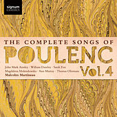 The Complete Songs of Poulenc, Vol.4 by Malcolm Martineau