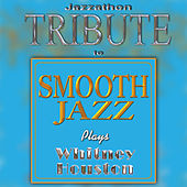 A Tribute To - Smooth Jazz Plays Whitney Houston by Jazzathon