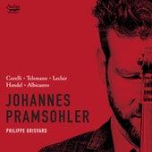 Johannes Pramsohler Plays Corelli, Telemann, Leclair, Handel & Albicastro by Philippe Grisvard Johannes Pramsohler