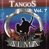 Tangos de Mi Alma, Vol. 7 by Various Artists