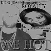 We Hot (King Joseph Presents) by Royalty