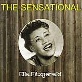 The Sensational Ella Fitzgerald by Ella Fitzgerald