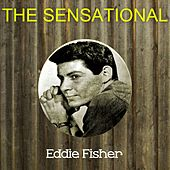 The Sensational Eddie Fisher by Eddie Fisher