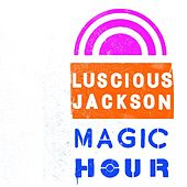 Magic Hour by Luscious Jackson