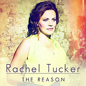The Reason by Rachel Tucker