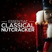 Essential Classical - Nutcracker by Bonn Classical Philharmonic