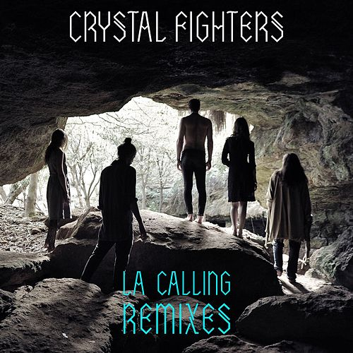 LA Calling Remixes by Crystal Fighters