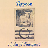I AM a Foreigner by Rapoon