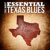 The Most Essential Texas Blues von Various Artists