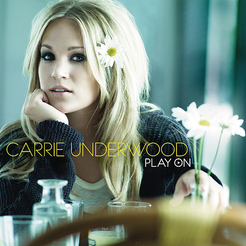 Play On by Carrie Underwood