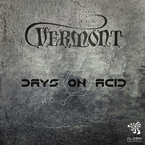Days On Acid by Vermont