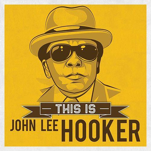 This is by John Lee Hooker
