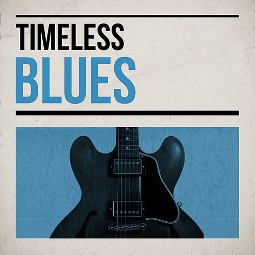 Timeless Blues by Various Artists