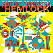 Hemlock by Ratchet Orchestra