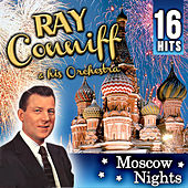Ray Conniff & Orchestra. Moscow Nights 16 Hits by Ray Conniff