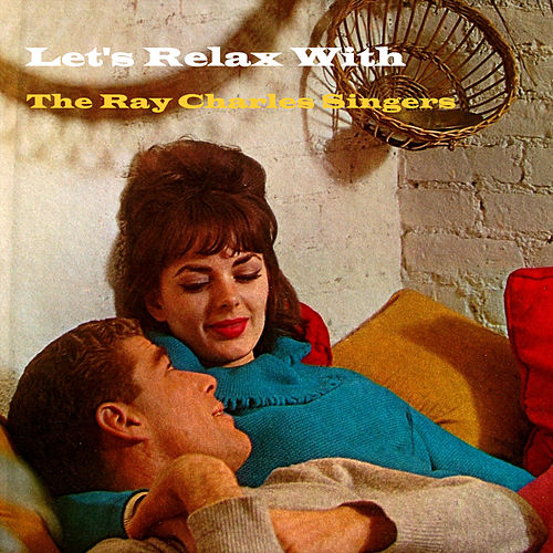 Let's Relax With by Ray Charles Singers