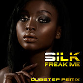 Freak Me (Dubstep Remix) by Silk