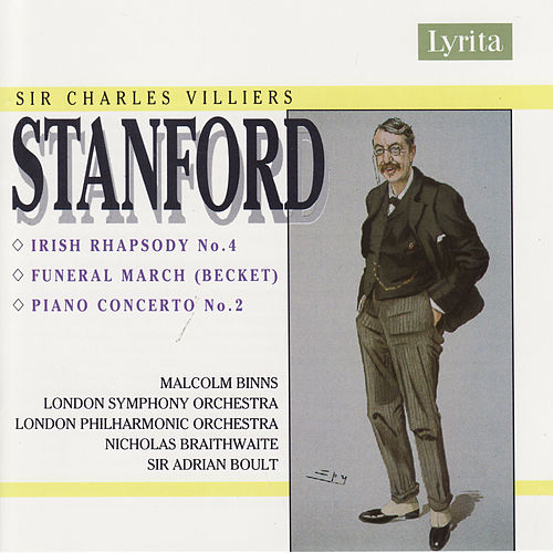 Stanford: Irish Rhapsody, Funeral March 'The Martyrdom', Piano Concerto No. 2 by Various Artists