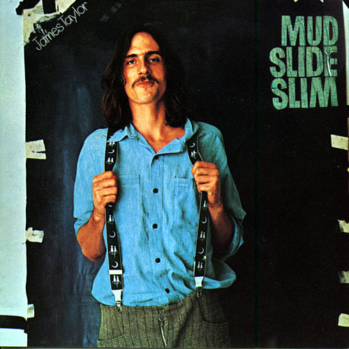 Mud Slide Slim & The Blue Horizon by James Taylor