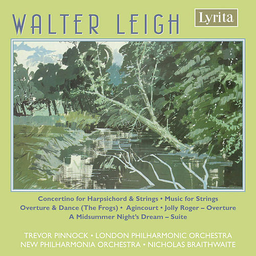 Walter Leigh: A Midsummer Night's Dream, The Frogs, Music for String Orchestra etc. by Various Artists