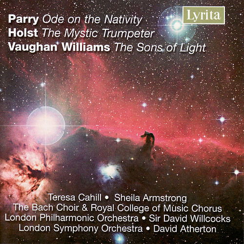 Williams: The Sons of Light, Holst: The Mystic Trumpeter, Parry: Ode on the Nativity by Various Artists