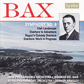 Sir Arnold Bax: Symphony No. 6, Irish Landscape, Overtures by Various Artists