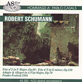 Schumann: Trios Nos. 2 & 3, Adagio & Allegro in A-Flat Major by Pablo Casals