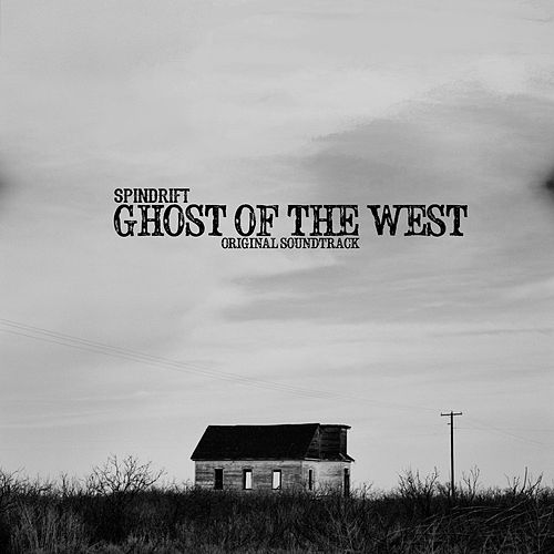 Ghost of the West by Spindrift
