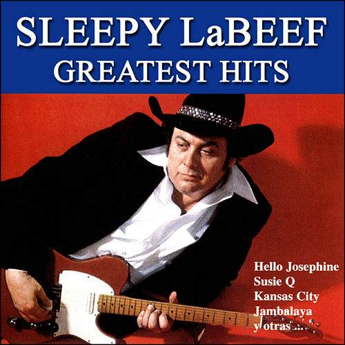 Greatest Hits by Sleepy LaBeef