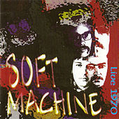 Live In Europe 1970 by Soft Machine