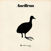 Rarities by Ane Brun