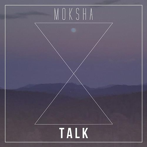 Talk by Moksha