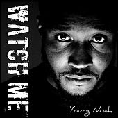 Watch Me by Young Noah